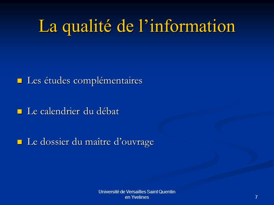 8 Université de Versailles Saint Quentin en Yvelines Lobjet des débats Pour un dialogue plus constructif Pour un dialogue plus constructif Une solution envisageable: organisation de groupes de travail, par la CPDP pendant le débat public.