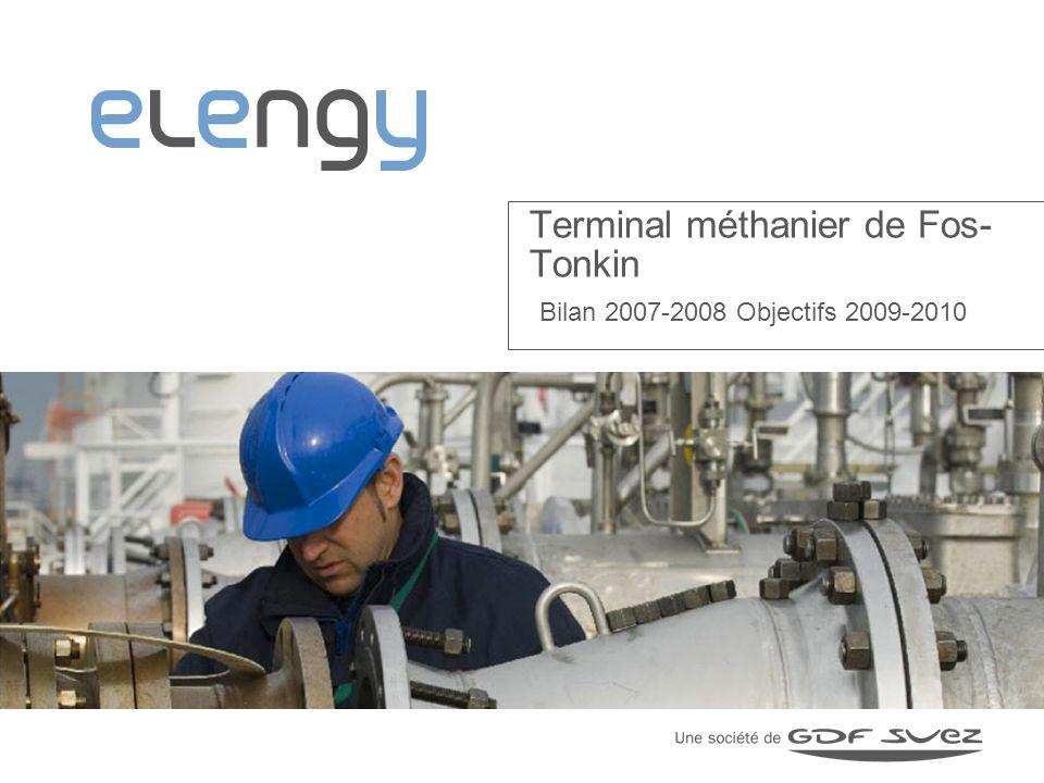 Terminal méthanier de Fos- Tonkin Bilan 2007-2008 Objectifs 2009-2010