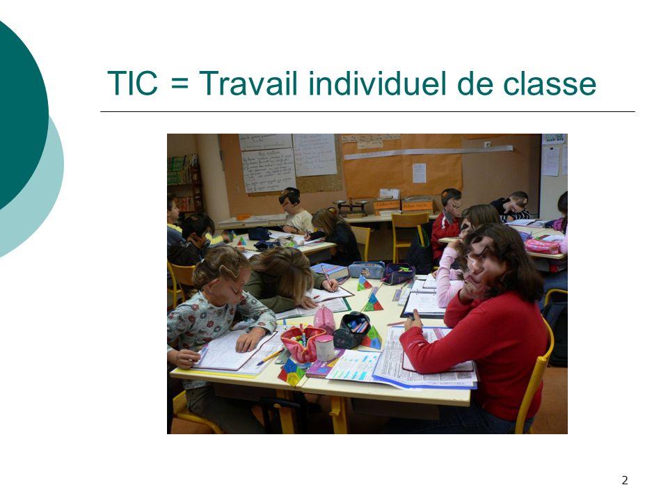 2 TIC = Travail individuel de classe