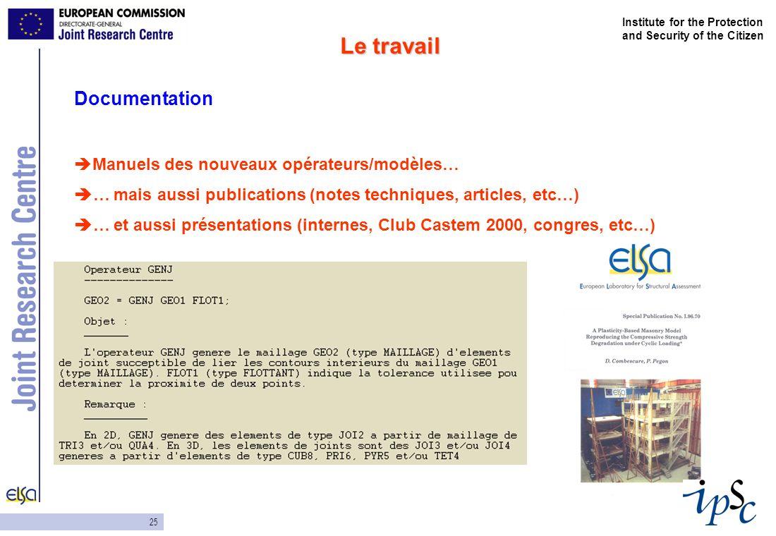 25 Institute for the Protection and Security of the Citizen Documentation Manuels des nouveaux opérateurs/modèles… … mais aussi publications (notes te