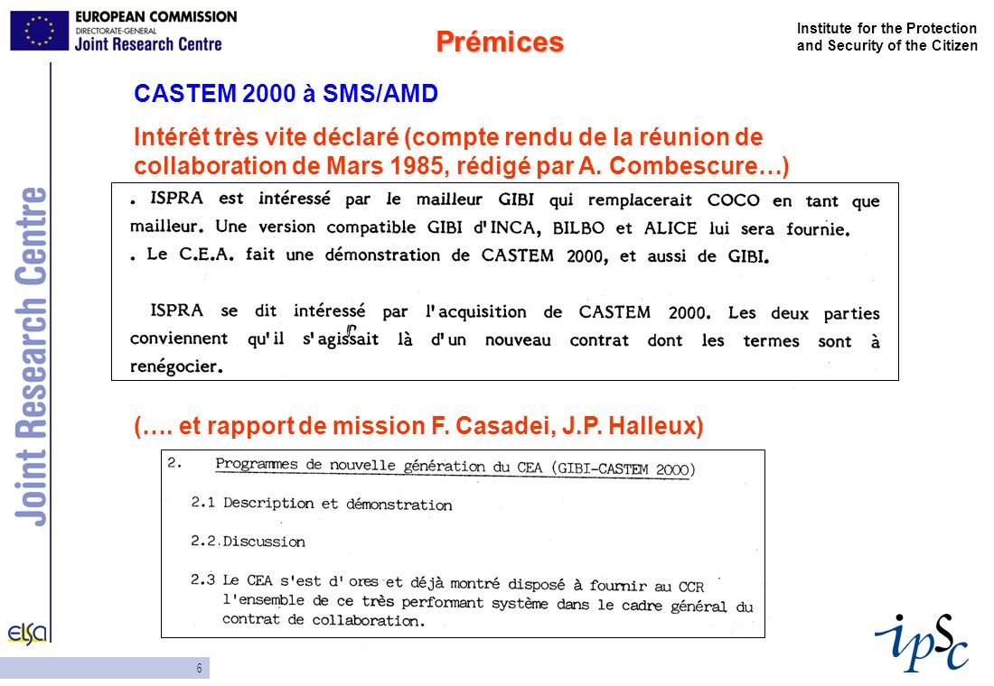 6 Institute for the Protection and Security of the Citizen CASTEM 2000 à SMS/AMD Intérêt très vite déclaré (compte rendu de la réunion de collaboratio