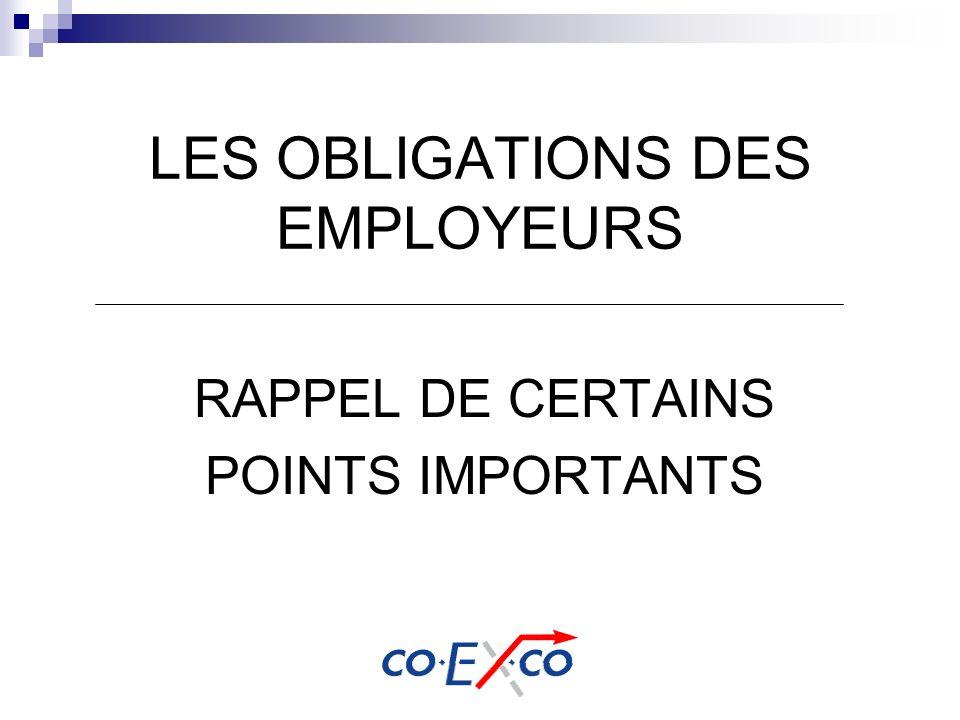 LES OBLIGATIONS DES EMPLOYEURS RAPPEL DE CERTAINS POINTS IMPORTANTS