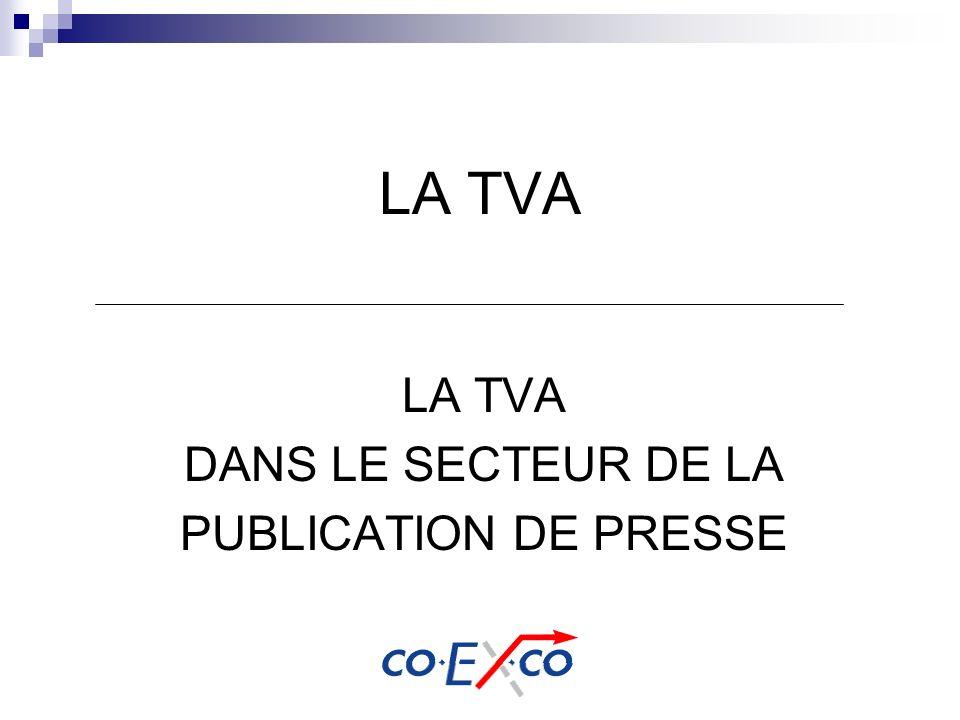 LA TVA DANS LE SECTEUR DE LA PUBLICATION DE PRESSE