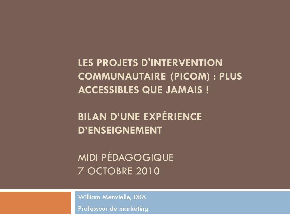 LES PROJETS D'INTERVENTION COMMUNAUTAIRE (PICOM) : PLUS ACCESSIBLES QUE JAMAIS ! BILAN DUNE EXPÉRIENCE DENSEIGNEMENT MIDI PÉDAGOGIQUE 7 OCTOBRE 2010 W