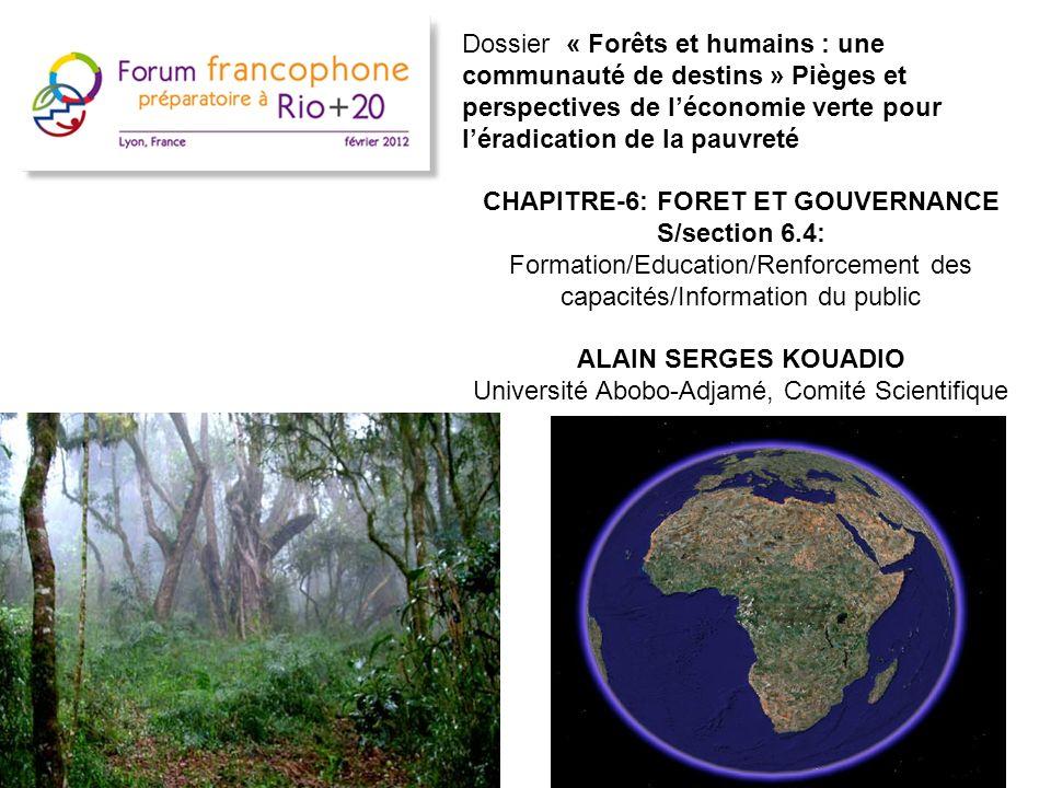 Dossier « Forêts et humains : une communauté de destins » Pièges et perspectives de léconomie verte pour léradication de la pauvreté CHAPITRE-6: FORET