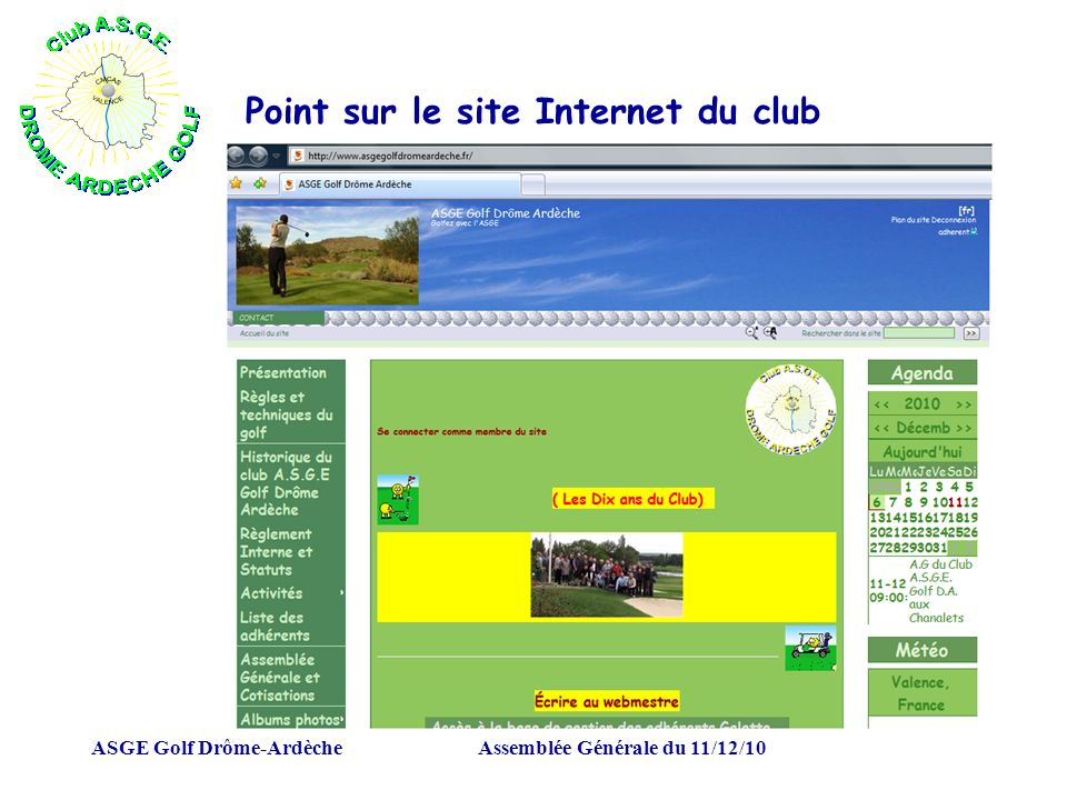 ASGE Golf Drôme-ArdècheAssemblée Générale du 11/12/10 Point sur le site Internet du club