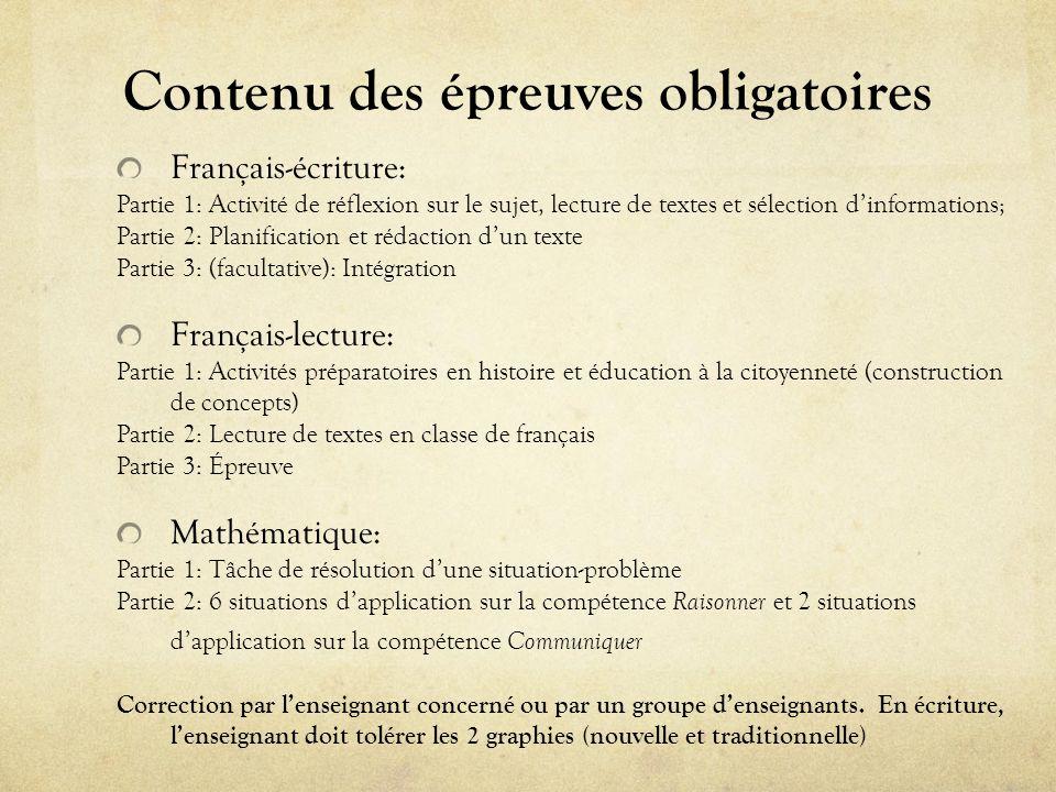 Contenu des épreuves obligatoires Français-écriture: Partie 1: Activité de réflexion sur le sujet, lecture de textes et sélection dinformations; Parti