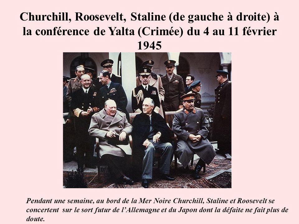 Churchill, Roosevelt, Staline (de gauche à droite) à la conférence de Yalta (Crimée) du 4 au 11 février 1945 Pendant une semaine, au bord de la Mer No