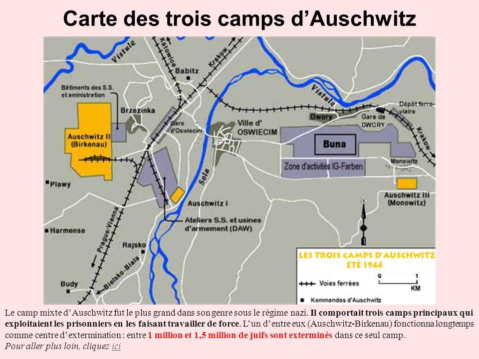 Carte des trois camps dAuschwitz Le camp mixte dAuschwitz fut le plus grand dans son genre sous le régime nazi. Il comportait trois camps principaux q