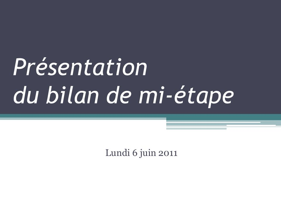 Présentation du bilan de mi-étape Lundi 6 juin 2011