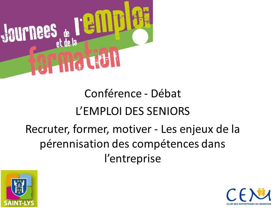 Conférence - Débat LEMPLOI DES SENIORS Recruter, former, motiver - Les enjeux de la pérennisation des compétences dans lentreprise
