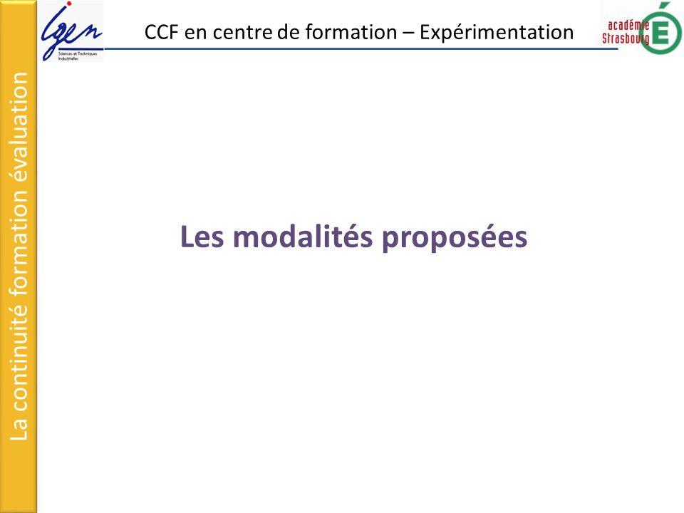 Les modalités proposées La continuité formation évaluation CCF en centre de formation – Expérimentation
