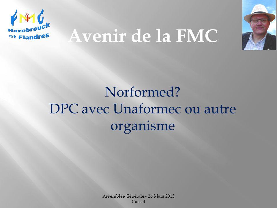 Assemblée Générale - 26 Mars 2013 Cassel Avenir de la FMC Norformed.