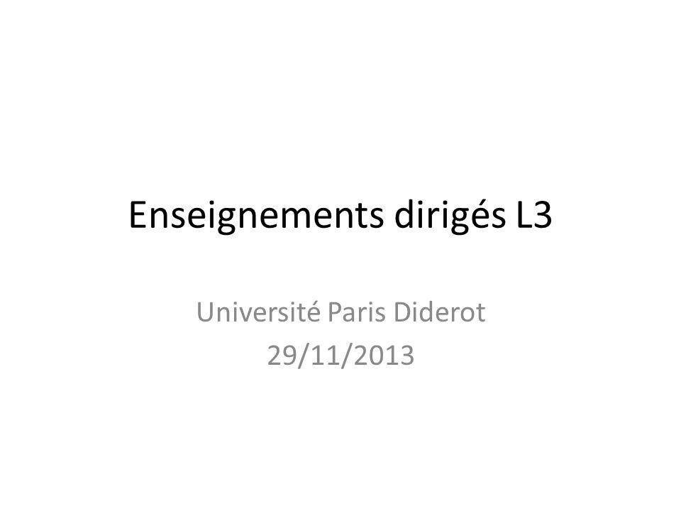 Enseignements dirigés L3 Université Paris Diderot 29/11/2013