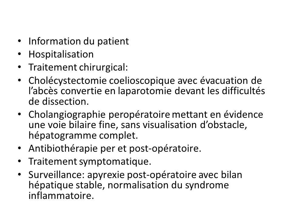 Information du patient Hospitalisation Traitement chirurgical: Cholécystectomie coelioscopique avec évacuation de labcès convertie en laparotomie deva