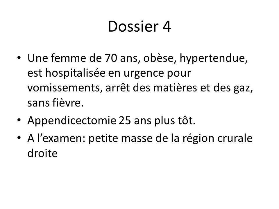 Dossier 4 Une femme de 70 ans, obèse, hypertendue, est hospitalisée en urgence pour vomissements, arrêt des matières et des gaz, sans fièvre. Appendic