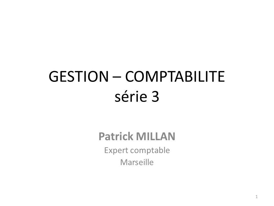 GESTION – COMPTABILITE série 3 Patrick MILLAN Expert comptable Marseille 1