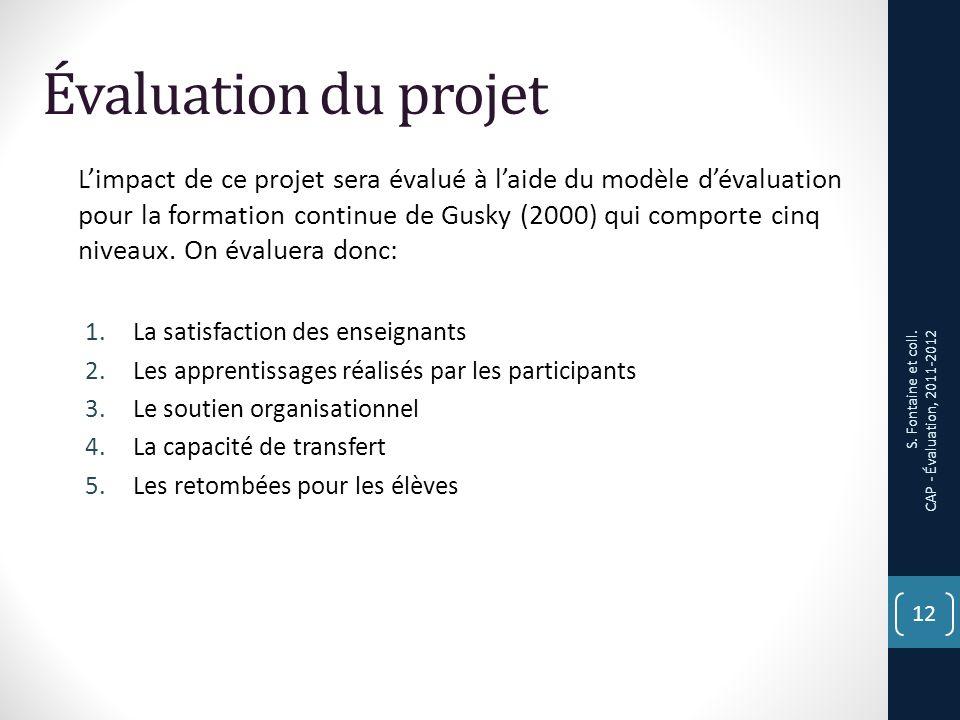 Évaluation du projet Limpact de ce projet sera évalué à laide du modèle dévaluation pour la formation continue de Gusky (2000) qui comporte cinq niveaux.