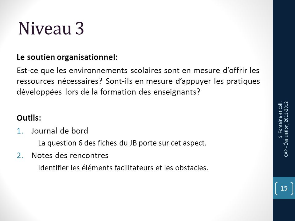 Niveau 3 Le soutien organisationnel: Est-ce que les environnements scolaires sont en mesure doffrir les ressources nécessaires.