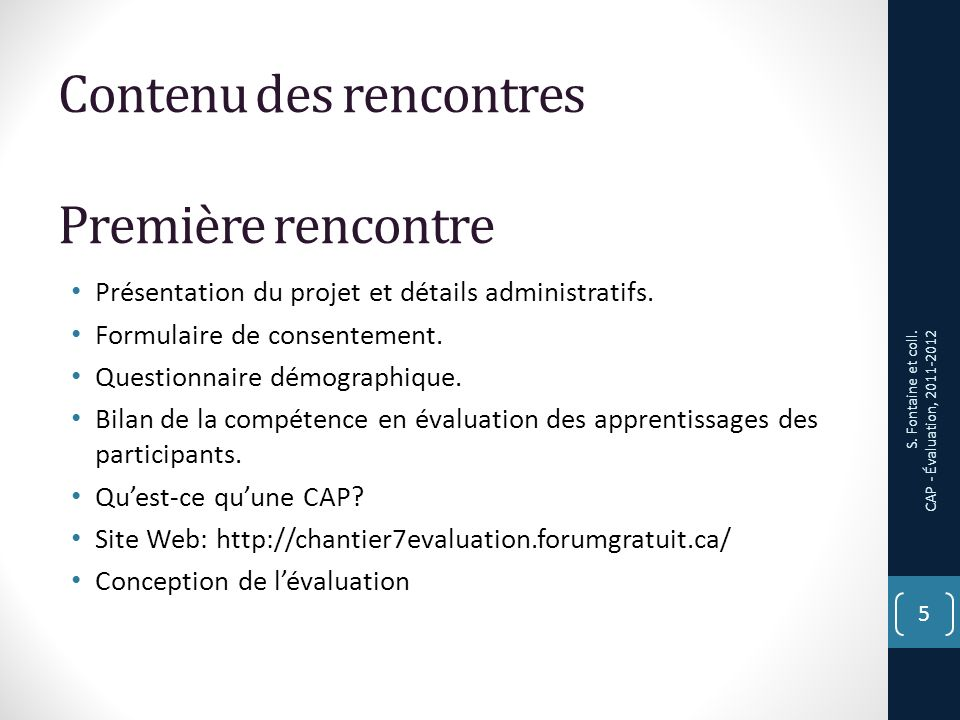 Contenu des rencontres Première rencontre Présentation du projet et détails administratifs.