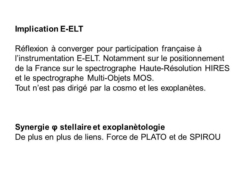 Implication E-ELT Réflexion à converger pour participation française à linstrumentation E-ELT. Notamment sur le positionnement de la France sur le spe