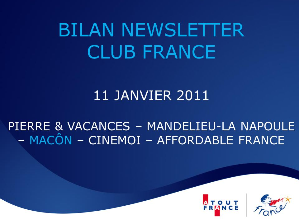 BILAN NEWSLETTER CLUB FRANCE 11 JANVIER 2011 PIERRE & VACANCES – MANDELIEU-LA NAPOULE – MACÔN – CINEMOI – AFFORDABLE FRANCE