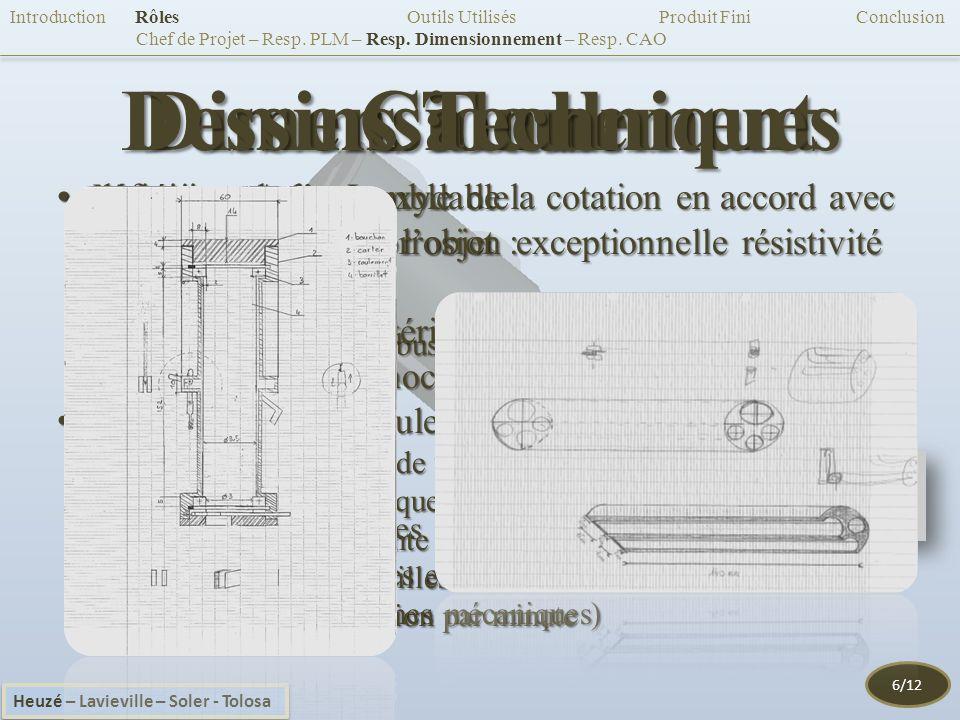 Dimensionnement définition de lensemble de la cotation en accord avec les forces soumise à lobjet :définition de lensemble de la cotation en accord avec les forces soumise à lobjet : –Caractéristiques: Robuste, mécanique.