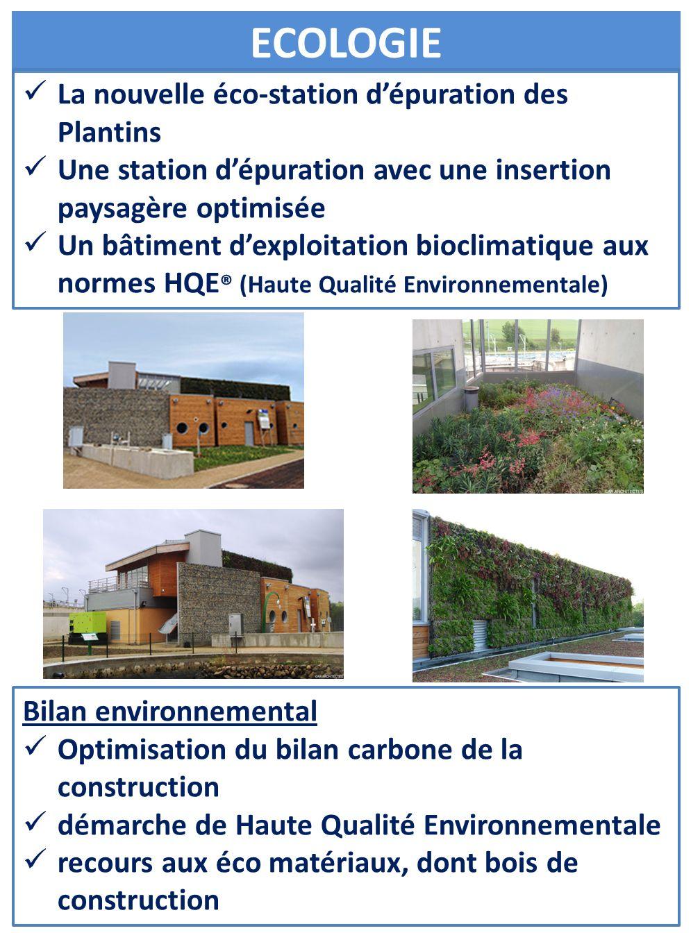 ECOLOGIE La nouvelle éco-station dépuration des Plantins Une station dépuration avec une insertion paysagère optimisée Un bâtiment dexploitation biocl