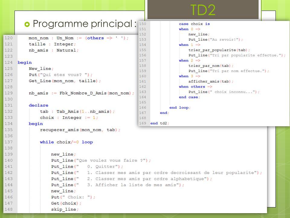 Spécification des sous-programmes : …… recuperer_amis(…) …… afficher_amis(…) …… trier_par_popularite(…) …… trier_par_nom(…) TD2
