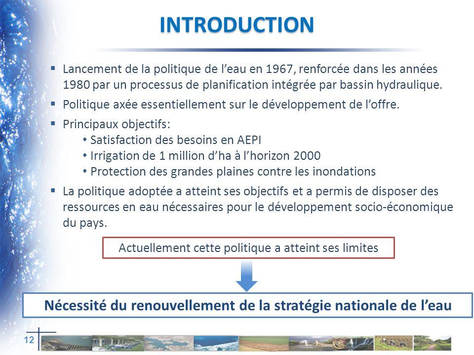 INTRODUCTION Lancement de la politique de leau en 1967, renforcée dans les années 1980 par un processus de planification intégrée par bassin hydraulique.