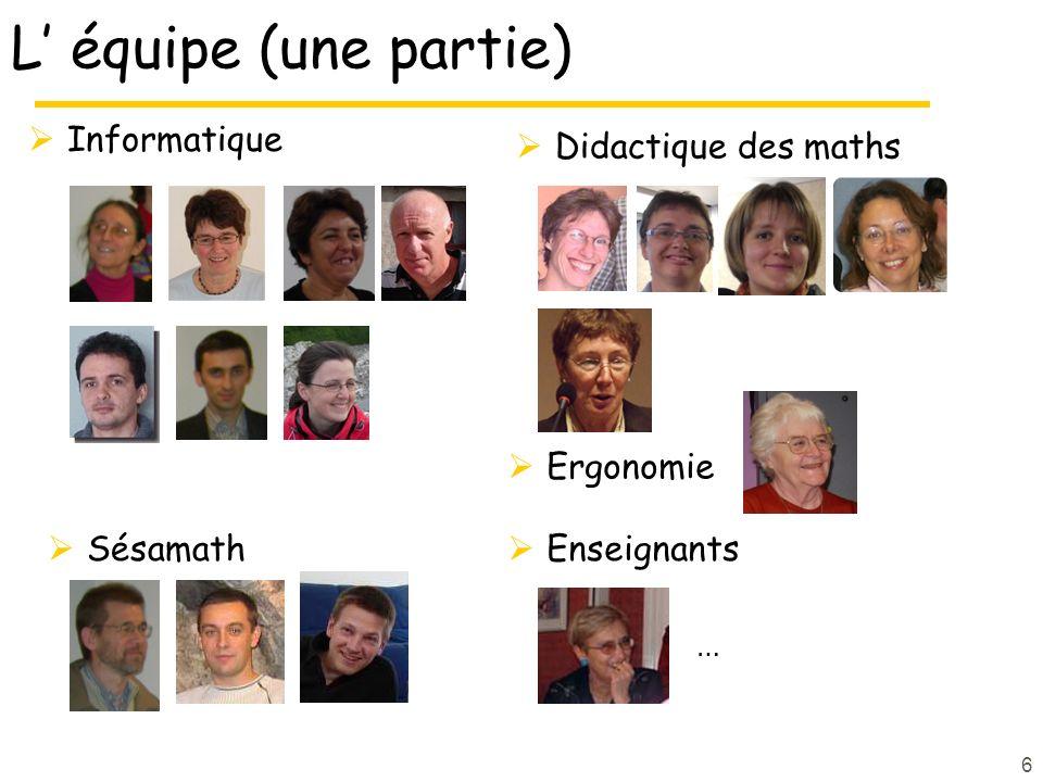 Didactique des maths L équipe (une partie) Informatique Sésamath 6 Enseignants … Ergonomie