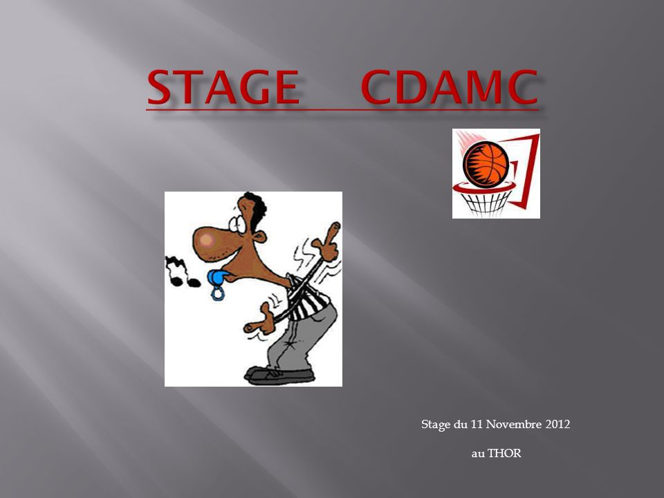 Stage du 11 Novembre 2012 au THOR