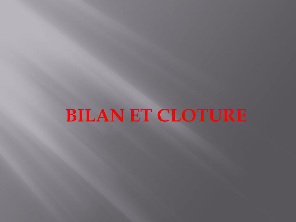 BILAN ET CLOTURE