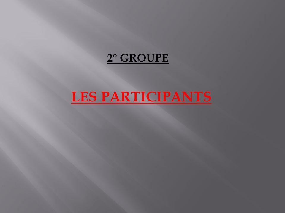2° GROUPE LES PARTICIPANTS