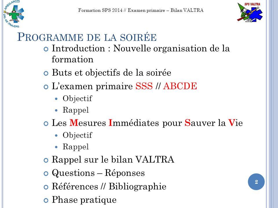 3.E XAMEN PRIMAIRE 13 Formation SPS 2014 // Examen primaire – Bilan VALTRA 28 JANVIER 2014 Les 3S // Exemples