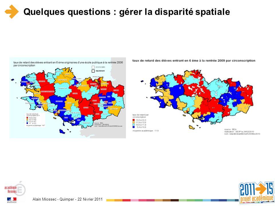 Alain Miossec - Quimper - 22 février 2011 Quelques questions : gérer la disparité spatiale