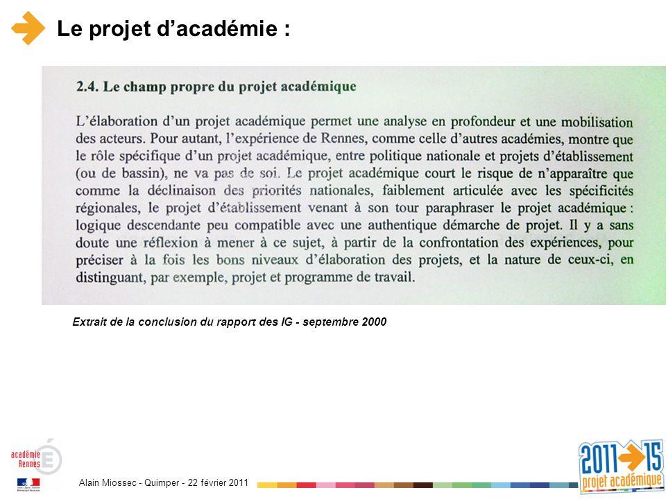 Alain Miossec - Quimper - 22 février 2011 Quelques questions Conforter lexcellence scolaire : lacadémie de Rennes, Finlande de la France ?