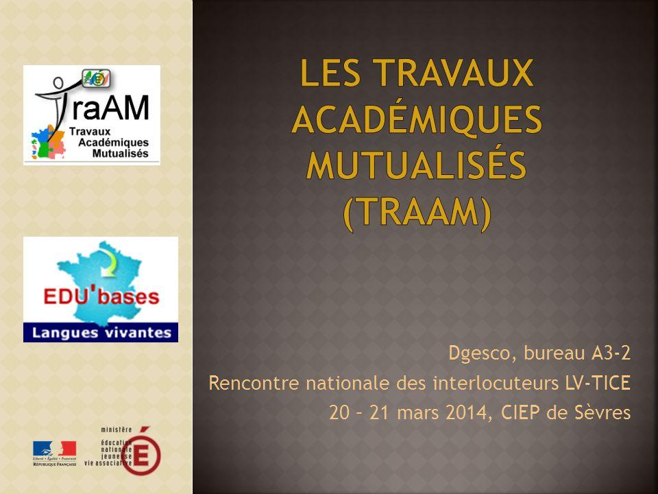 Dgesco, bureau A3-2 Rencontre nationale des interlocuteurs LV-TICE 20 – 21 mars 2014, CIEP de Sèvres