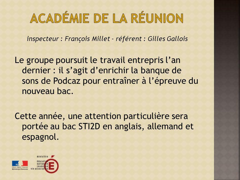inspecteur : François Millet - référent : Gilles Gallois Le groupe poursuit le travail entrepris lan dernier : il sagit denrichir la banque de sons de Podcaz pour entraîner à lépreuve du nouveau bac.