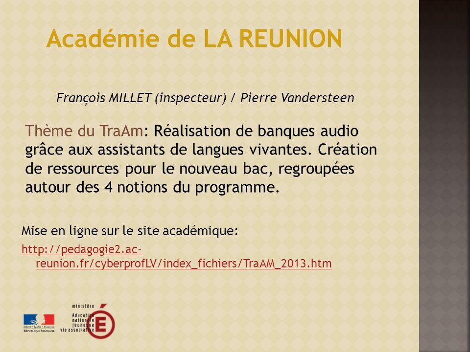 Mise en ligne sur le site académique: http://pedagogie2.ac- reunion.fr/cyberprofLV/index_fichiers/TraAM_2013.htm Académie de LA REUNION François MILLE