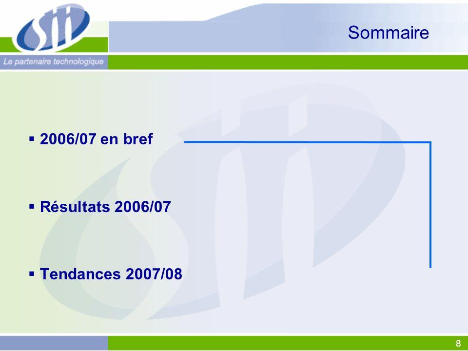 8 Sommaire 2006/07 en bref Résultats 2006/07 Tendances 2007/08