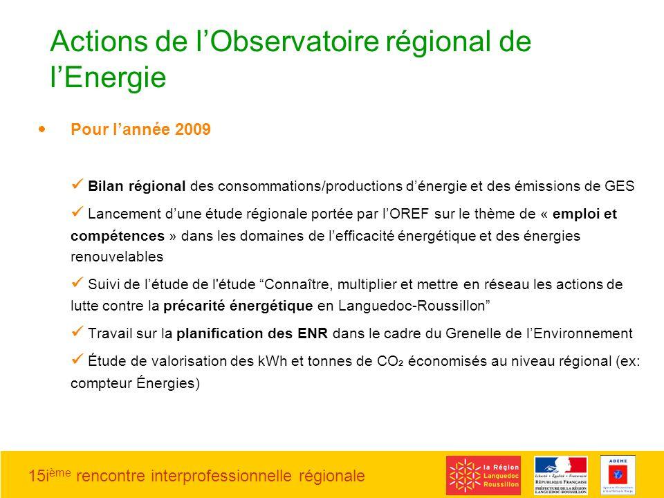 15i ème rencontre interprofessionnelle régionale Pour lannée 2009 Bilan régional des consommations/productions dénergie et des émissions de GES Lancem