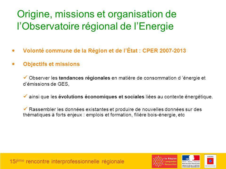 15i ème rencontre interprofessionnelle régionale Volonté commune de la Région et de lÉtat : CPER 2007-2013 Objectifs et missions Observer les tendance