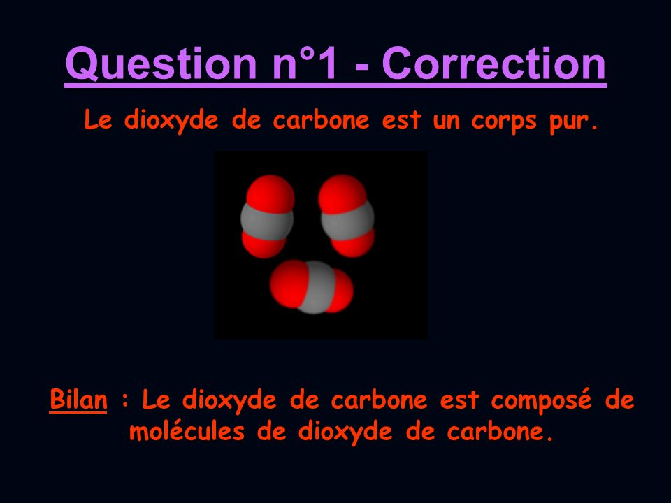 Question n°1 - Correction Bilan : Le carbone est composé datomes de carbone.