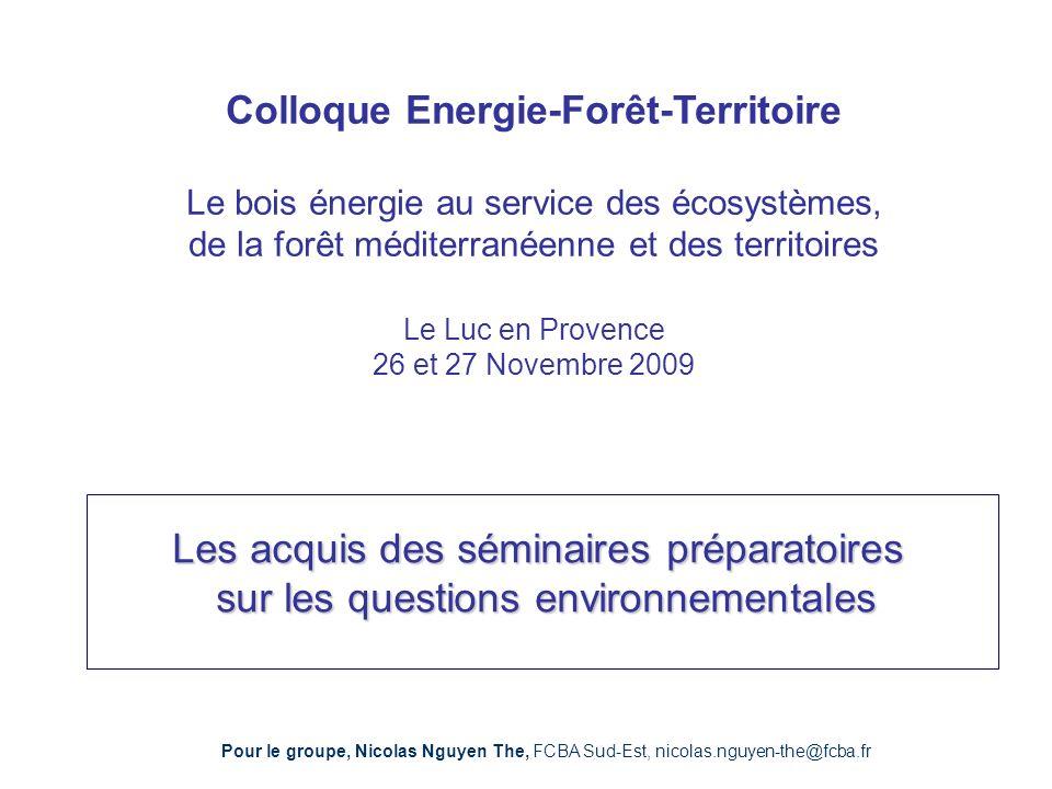 Colloque Energie-Forêt-Territoire Le bois énergie au service des écosystèmes, de la forêt méditerranéenne et des territoires Le Luc en Provence 26 et