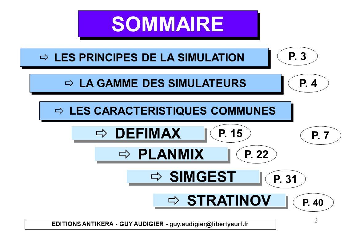 2 SOMMAIRE LES PRINCIPES DE LA SIMULATION LA GAMME DES SIMULATEURS DEFIMAX PLANMIX SIMGEST P. 22 P. 15 P. 4 P. 31 LES CARACTERISTIQUES COMMUNES P. 7 P