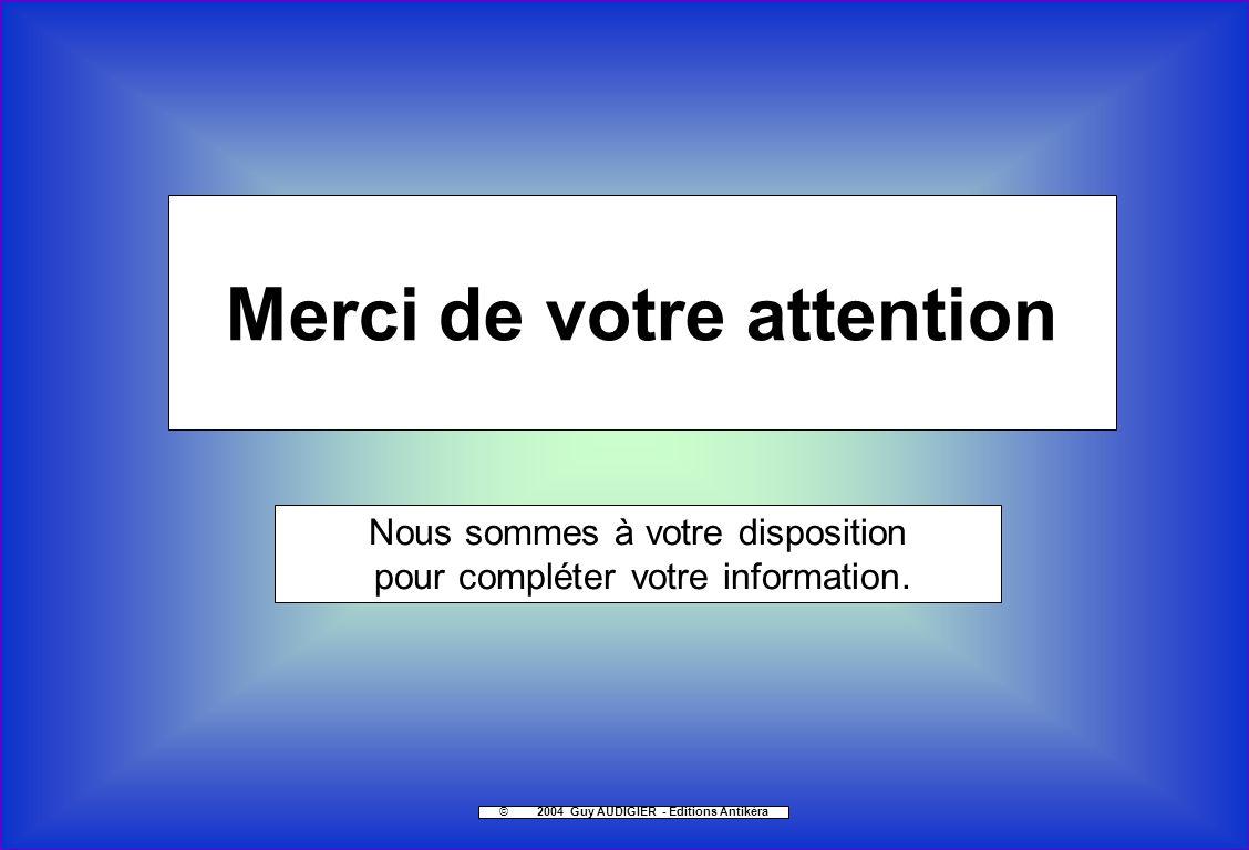 49 Merci de votre attention ©2004 Guy AUDIGIER - Editions Antikèra Nous sommes à votre disposition pour compléter votre information.