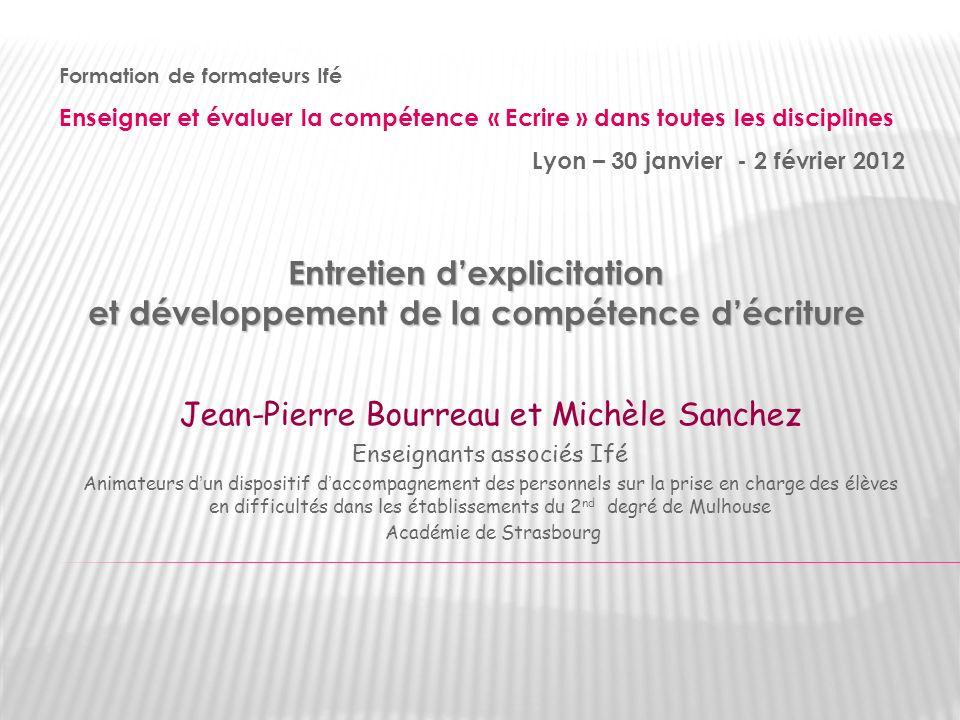 Entretien dexplicitation et développement de la compétence décriture Formation de formateurs Ifé Enseigner et évaluer la compétence « Ecrire » dans to