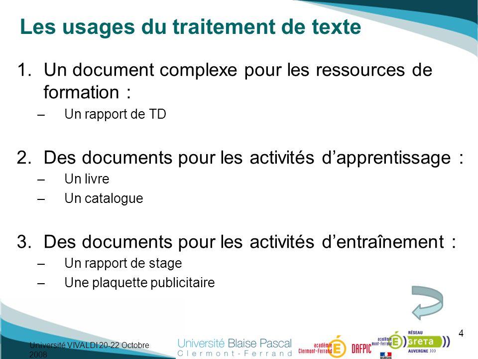 Les usages du traitement de texte 1.Un document complexe pour les ressources de formation : –Un rapport de TD 2.Des documents pour les activités dappr
