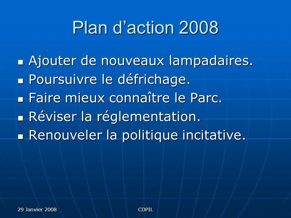 29 Janvier 2008CDPIL Plan daction 2008 Ajouter de nouveaux lampadaires.